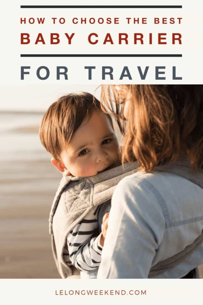 How to Choose the Best Baby Carrier for Travel | Wondering what to look for in a baby carrier? There are so many factors to take into account when choosing the right baby carrier. But we've done all the leg work - literally! - so you don't have to. Find the best baby carrier for every babywearer here!