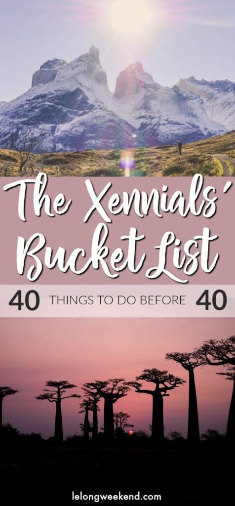 40 Things to do Before 40 - The Ultimate Xennials' Bucket List! 40 Before 40 | Bucket List Destinations | Travel Before 40 | Bucket List | #xennial #millennial #genX #travel #40before40
