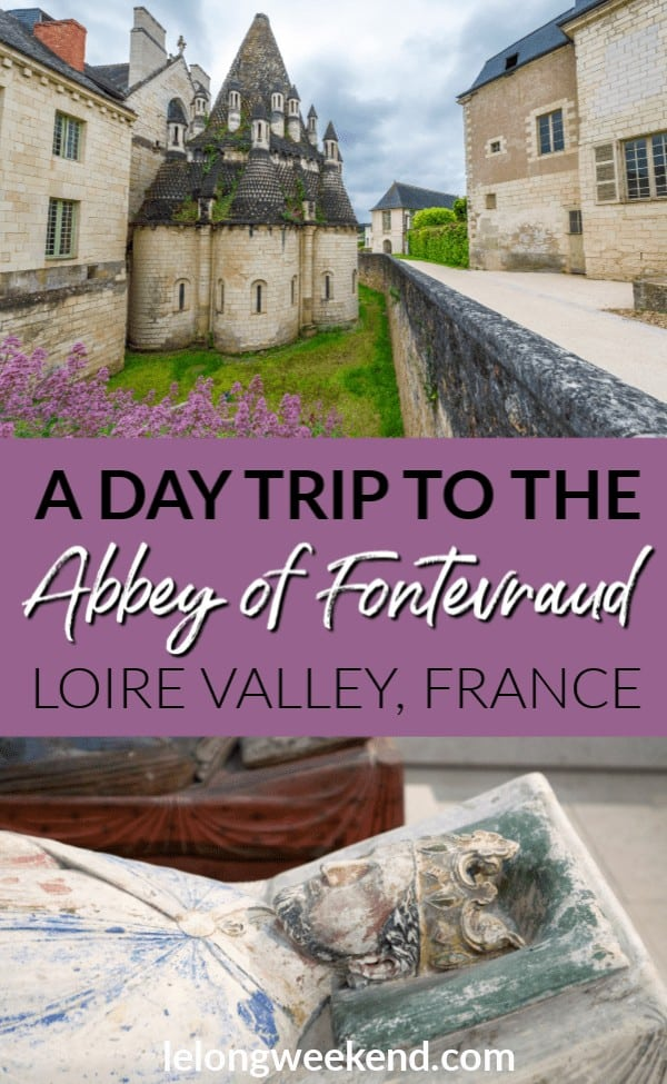 The Abbey de Fontevraud is the perfect Loire Valley day trip destination. Find out what to do, where to stay, and how to make the most of your time at the Fontevraud Abbey in France. #france #loirevalley #castle #chateau