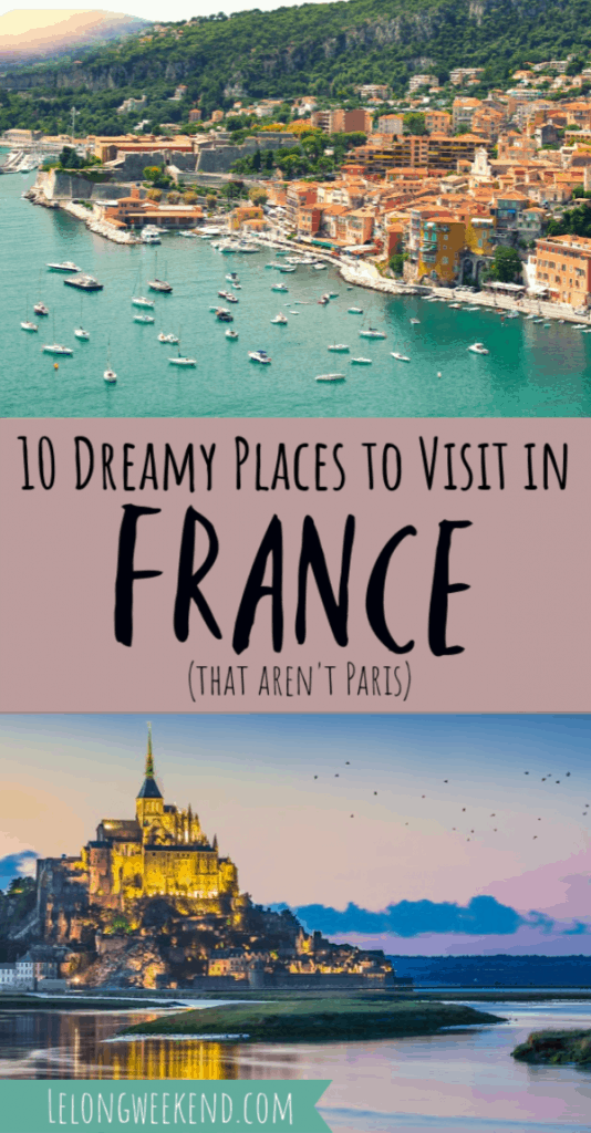 France is a dream destination for many, but with so much choice about where to go, it can be hard trying to plan your French itinerary! We give you the low down on the ten best places to visit in France for your French bucket list! #travel #france #Frenchdestinations
