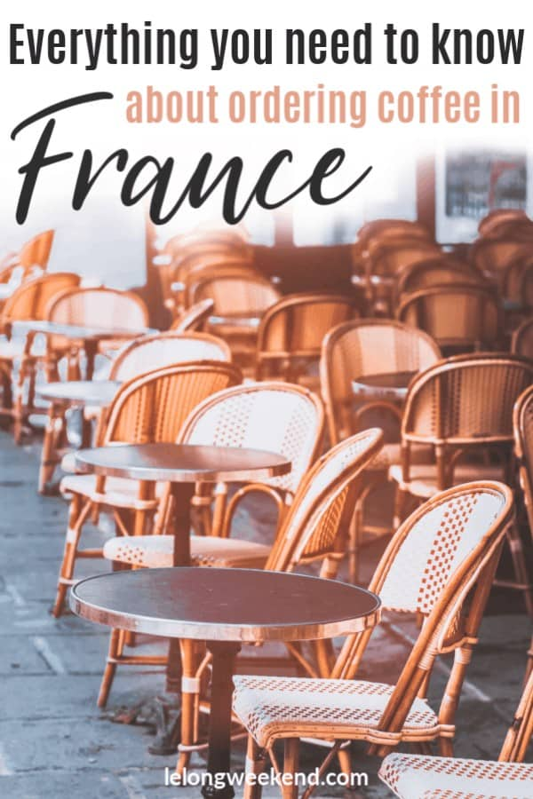 Heading to France? Read everything you need to know about ordering coffee in France and French coffee culture!