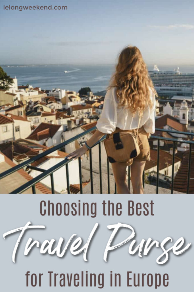 Choosing the best travel purse for Europe. Learn what you need to look for in order to buy the safest travel purse for traveling in Europe! #Travel #europe #travelpurse #hacks