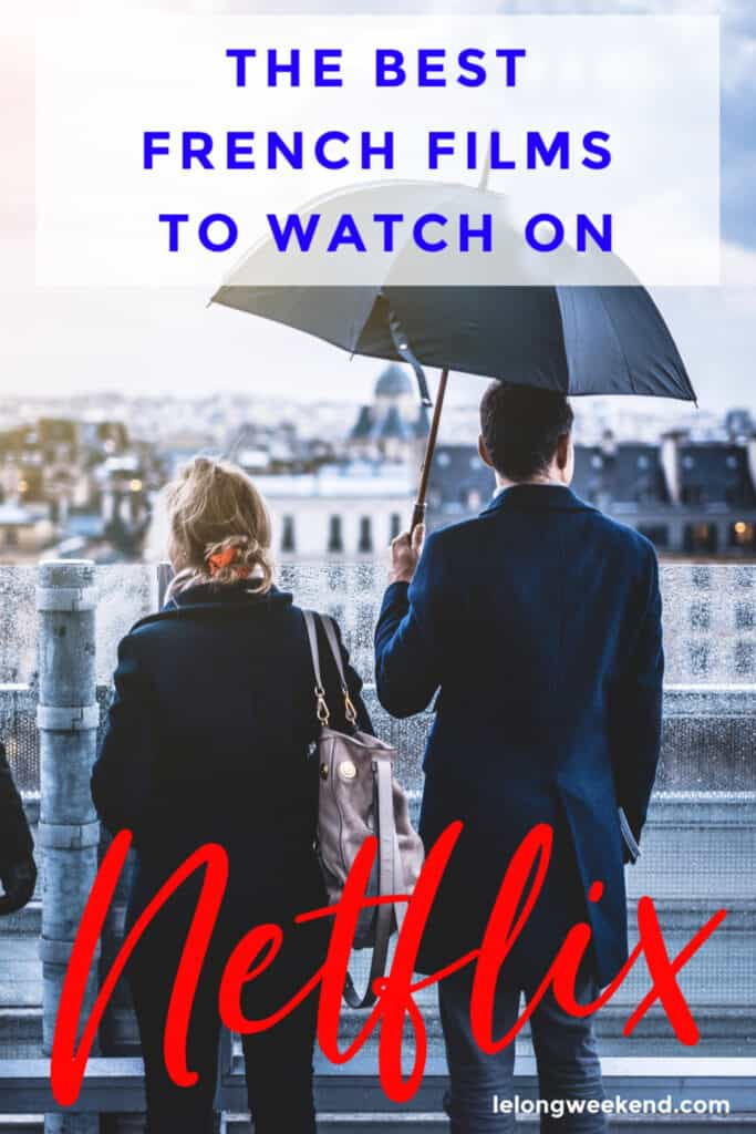 Craving a good french film? Find the best French movies on Netflix right here! We've rounded up the French classics & latest releases of every genre! #frenchfilms #france #netflix #amazonprime