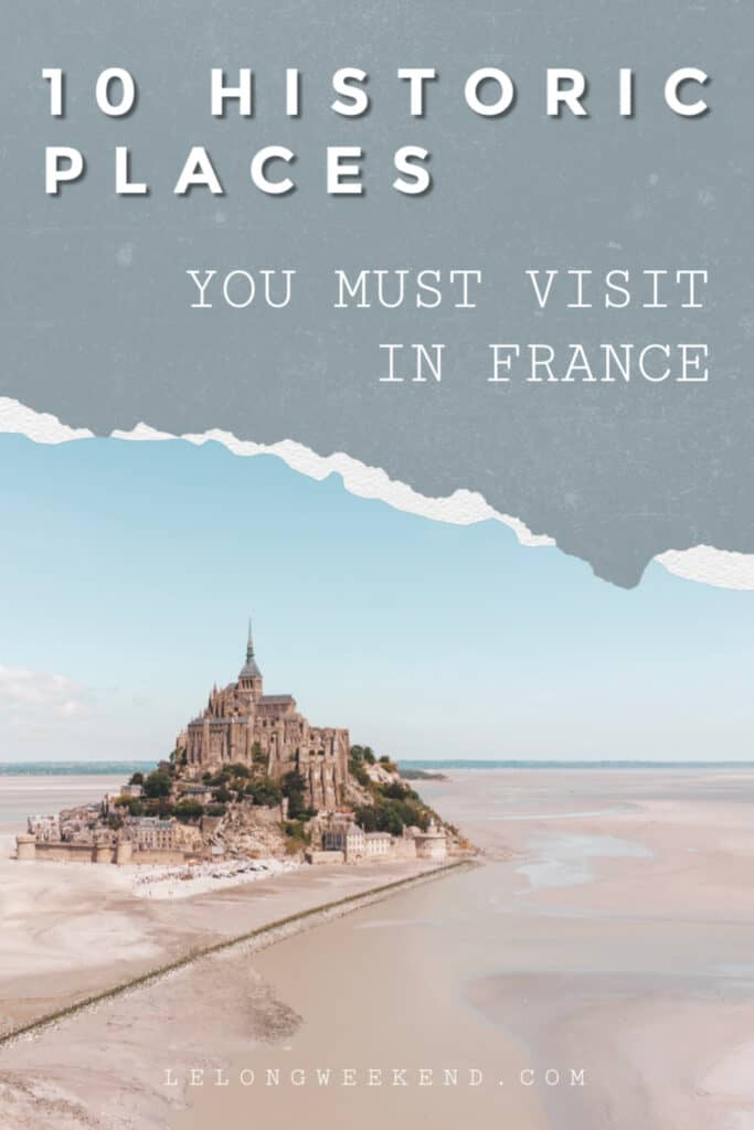 Find out which historical places in France should be at the top of your bucket list! France is a hotbed of historic attractions, and these UNESCO sites are not to be missed! #France #history #unesco #travel