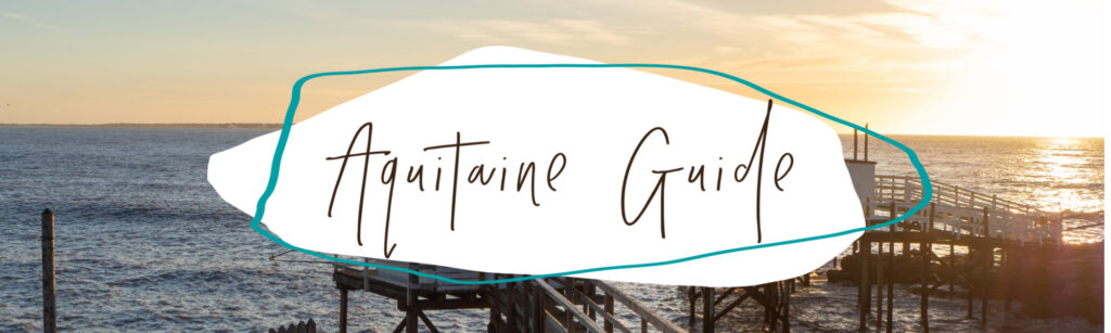 Nouvelle Aquitaine Travel Guide
