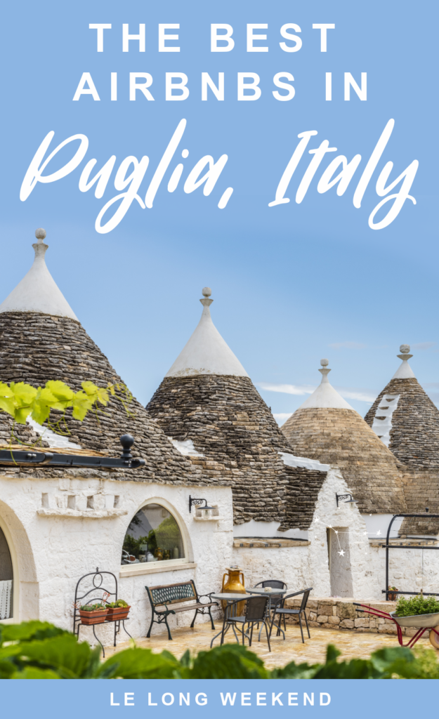 Looking at where to stay in Puglia, Italy? We've got you covered with the very best Puglia Airbnbs for every budget!